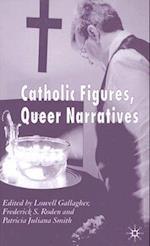 Catholic Figures, Queer Narratives af Lowell Gallagher