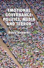 Emotional Governance: Politics, Media and Terror af Barry Richards
