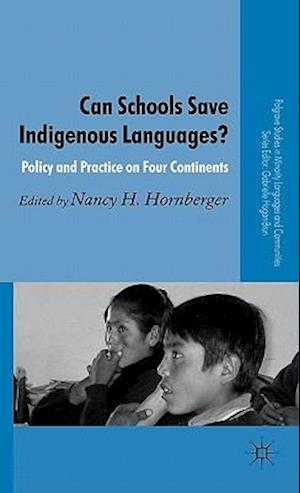 Can Schools Save Indigenous Languages?: Policy and Practice on Four Continents