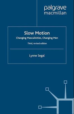 Slow Motion: Changing Masculinities, Changing Men (Revised)