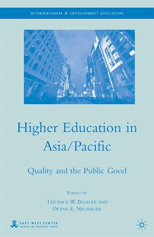 Higher Education in Asia/Pacific af Deane E. Neubauer, Terance W. Bigalke