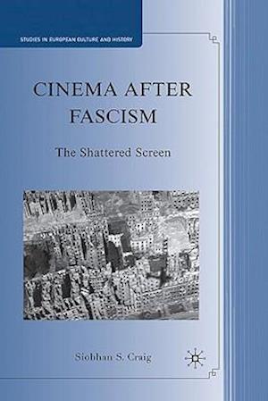 Cinema After Fascism: The Shattered Screen
