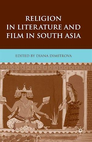 Religion in Literature and Film in South Asia af Diana Dimitrova