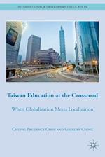 Taiwan Education at the Crossroad (International and Development Education)