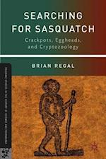 Searching for Sasquatch (Palgrave Studies in the History of Science and Technology Hardcover)