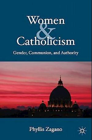 Women & Catholicism: Gender, Communion, and Authority