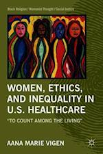 Women, Ethics, and Inequality in U.S. Healthcare (Black Religion/ Womanist Thought/ Social Justice)