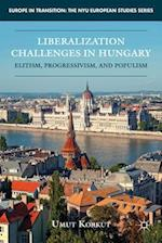 Liberalization Challenges in Hungary (Europe in Transition: The NYU European Studies)