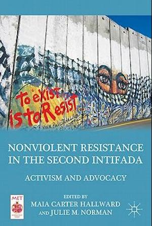 Nonviolent Resistance in the Second Intifada: Activism and Advocacy