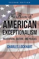 The Roots of American Exceptionalism af Charles Lockhart