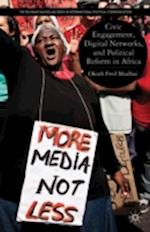 Civic Engagement, Digital Networks, and Political Reform in Africa (Palgrave MacMillan Series in International Political Communication Hardcover)