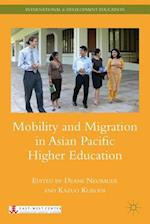 Mobility and Migration in Asian Pacific Higher Education af Deane E. Neubauer