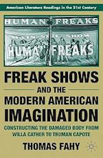 Freak Shows and the Modern American Imagination (American Literature Readings in the 21st Century)