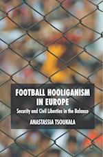 Football Hooliganism in Europe: Security and Civil Liberties in the Balance af Anastassia Tsoukala