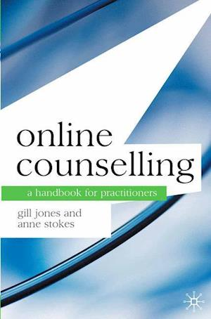 Online Counselling : A Handbook for Practitioners