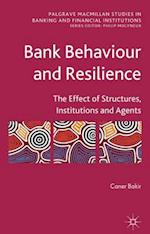 Bank Behaviour and Resilience af Caner Bakir