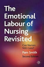 The Emotional Labour of Nursing Revisited : Can Nurses Still Care?