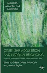 Citizenship Acquisition and National Belonging (Migration, Minorities and Citizenship)