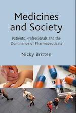 Medicines and Society : Patients, Professionals and the Dominance of Pharmaceuticals