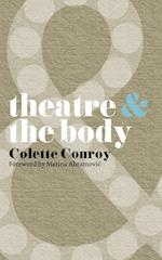 Theatre and the Body af Marina Abramovic, Colette Conroy