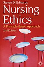 Nursing Ethics : A Principle-Based Approach