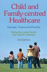 Child and Family-Centred Healthcare : Concept, Theory and Practice