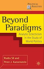Beyond Paradigms : Analytic Eclecticism in the Study of World Politics