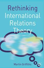Rethinking International Relations Theory af Martin Griffiths, Michael Cox