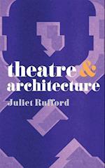 Theatre & Architecture (Theatre &)