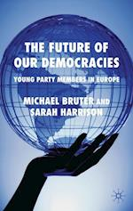 The Future of Our Democracies