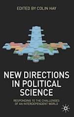New Directions in Political Science : Responding to the Challenges of an Interdependent World