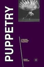 Puppetry: A Reader in Theatre Practice (Readers in Theatre Practices)