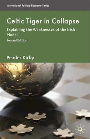 Celtic Tiger in Collapse: Explaining the Weaknesses of the Irish Model