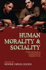 Human Morality and Sociality : Evolutionary and Comparative Perspectives
