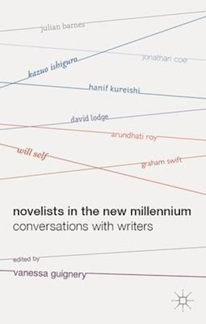 Novelists in the New Millennium : Conversations with Writers