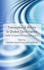 Transnational Actors in Global Governanc (Democracy Beyond the Nation State? Transnational Actors and Global Governance)