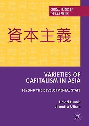 Varieties of Capitalism in Asia : Beyond the Developmental State