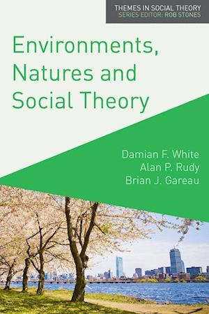 Environments, Natures and Social Theory : Towards a Critical Hybridity