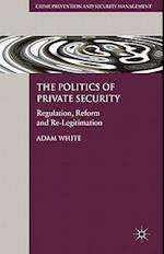 The Politics of Private Security (Crime Prevention and Security Management)