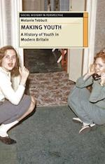 Making Youth (Social History in Perspective)
