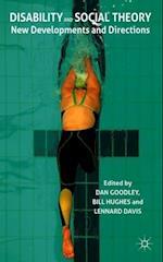 Disability and Social Theory af Bill Hughes, Dan Goodley, Lennard J Davis