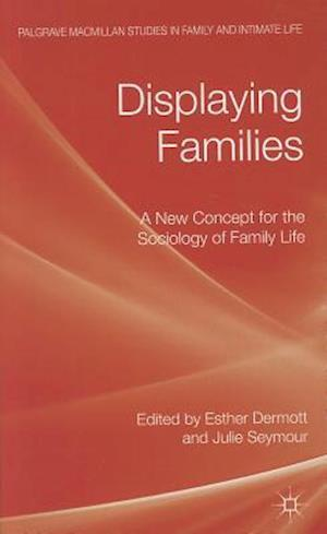 Displaying Families: A New Concept for the Sociology of Family Life