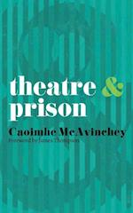 Theatre and Prison af Caoimhe McAvinchey