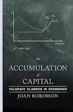 The Accumulation of Capital af Joan Robinson