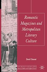 Romantic Magazines and Metropolitan Literary Culture af David Stewart