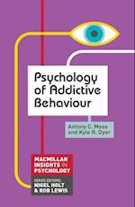 Psychology of Addictive Behaviour (Palgrave Insights in Psychology)