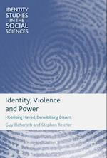 Identity, Violence and Power : Mobilising Hatred, Demobilising Dissent