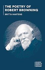 The Poetry of Robert Browning (Readers' Guides to Essential Criticism)