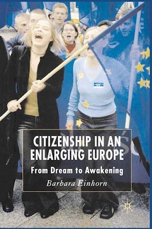 Citizenship in an Enlarging Europe: From Dream to Awakening