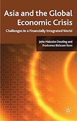 Asia and the Global Economic Crisis af Pradumna Bickram Rana, John Malcolm Dowling